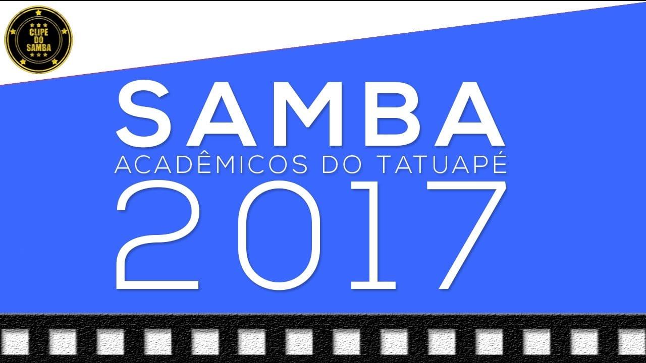 Acadêmicos do Tatuapé Campeã do Carnaval 2017   Clipe Oficial