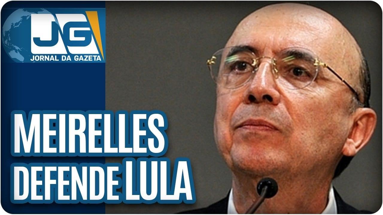 Meirelles depõe e defende Lula