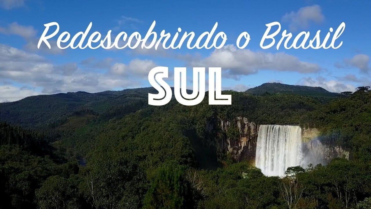 Redescobrindo o Brasil: São Miguel das Missões, Foz do Iguaçu, Porto União e Urubici