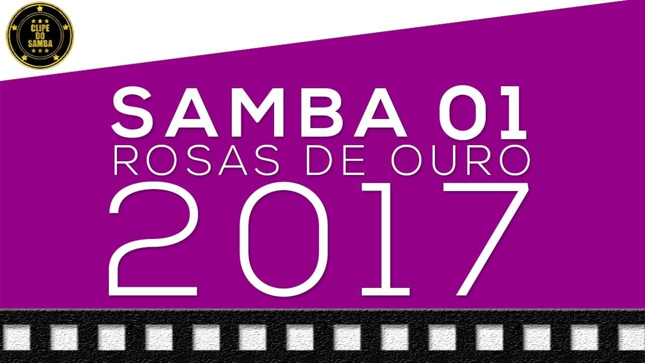 Rosas de Ouro 2017 | Samba 1 Concorrente