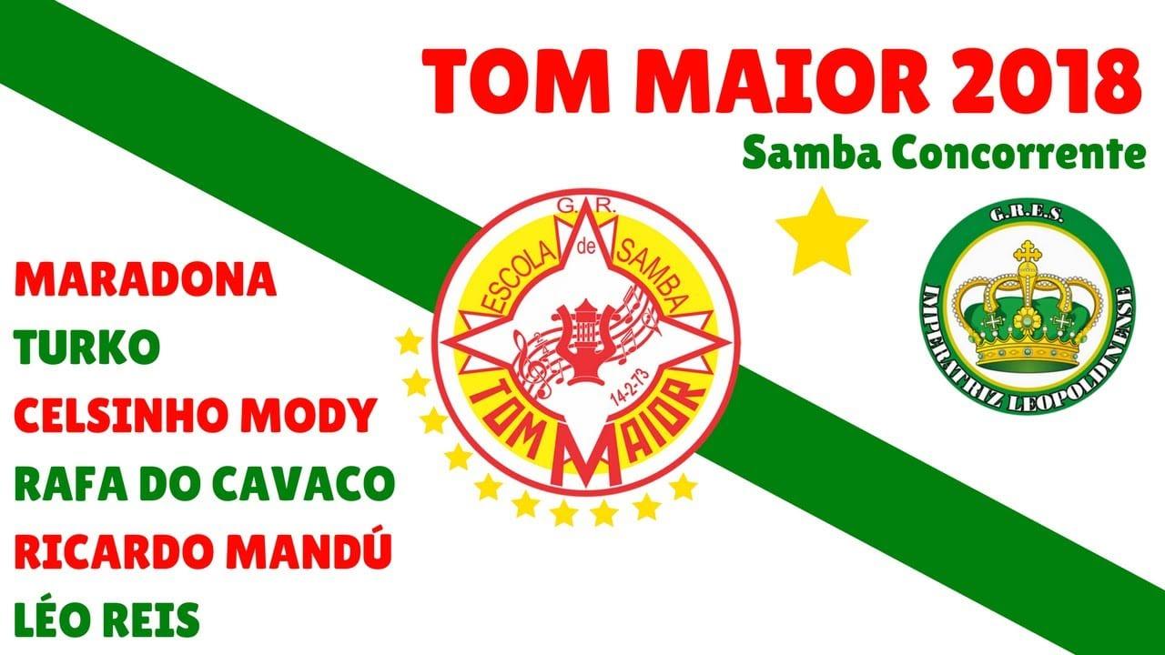 Tom Maior 2018 | Samba Concorrente Maradona e Cia
