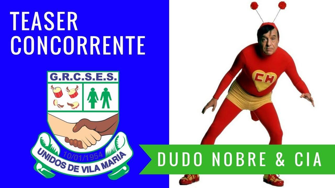 (Teaser SP) Unidos de Vila Maria 2018 | Dudu Nobre & Cia