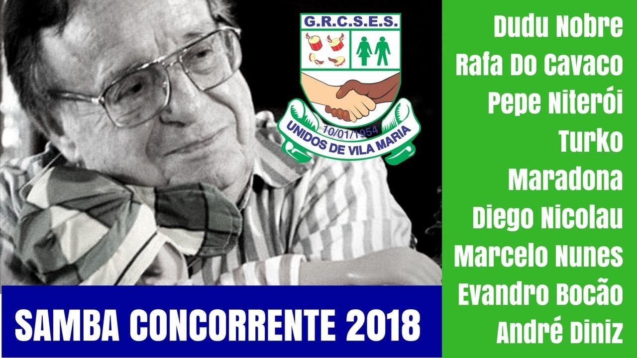 Unidos de Vila Maria 2018 | Samba concorrente Dudu Nobre e cia